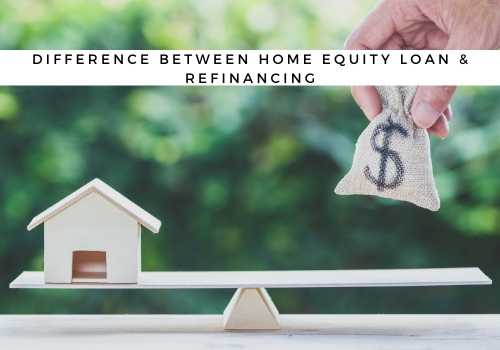 What is the Difference Between a Home Equity Loan and Refinancing in Courtenay, BC?