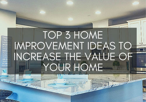 Top 3 Home Improvement Ideas to Increase the Value of Your Home in Comox Valley, British Columbia