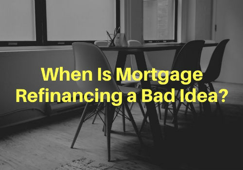 When Is Mortgage Refinancing a Bad Idea in Comox Valley, British Columbia?
